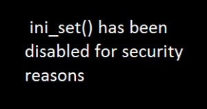 ini_set has been disabled for security reasons2