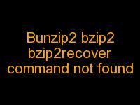 Bunzip2 bzip2recover Bzip2 Command not Found - how to Install Bzip2 Bunzip2