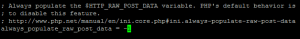 Turn always_populate_raw_post_data Off