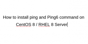 How to install ping and ping6 command on centos8 redhat 8 server