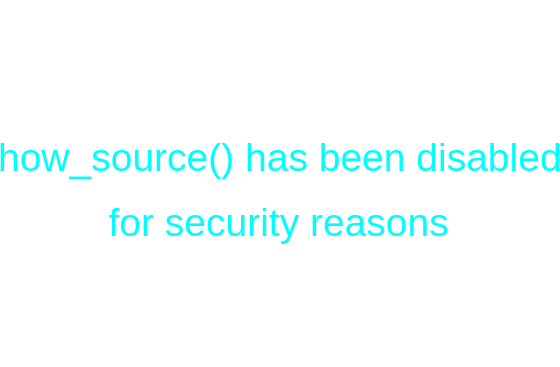 PHP show_source has been disabled for security reasons